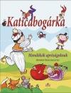 KATICABOGÁRKA - MONDÓKÁK APRÓSÁGOKNAK