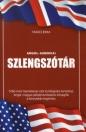 ANGOL - AMERIKAI SZLENGSZÓTÁR