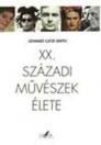 XX. SZÁZADI MŰVÉSZEK ÉLETE