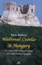 MEDIEVAL CASTLES IN HUNGARY