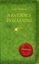 A KVIDDICS ÉVSZÁZADAI - TUDOR HUSHPUSH