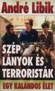 SZÉP LÁNYOK ÉS TERRORISTÁK - EGY KALANDOS ÉLET