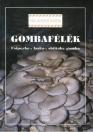 GOMBAFÉLÉK - CSIPERKE, LASKA, SHIITAKE GOMBA