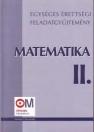 EGYSÉGES ÉRETTSÉGI FELADATGYŰJTEMÉNY MATEMATIKA II. KT0321