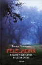FÉLELMEINK - BALJÓS VÉLETLENEK, BALSZERENCSE