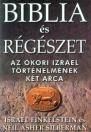 BIBLIA ÉS RÉGÉSZET - AZ ÓKORI IZRAEL TÖRTÉNEL