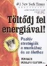 TÖLTŐDJ FEL ENERGIÁVAL! - POZITÍV STRATÉGIÁK A MUNKÁHOZ ÉS AZ ÉLETHEZ