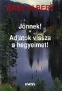 JÖNNEK! - ADJÁTOK VISSZA A HEGYEIMET!