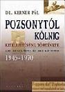 POZSONYTÓL KÖLNIG - KITELEPÍTÉSÜNK TÖRTÉNETE
