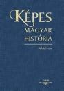 KéPES MAGYAR HISTóRIA