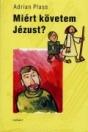 MIÉRT KÖVETEM JÉZUST?