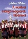 A MOLDVAI CSÁNGÓ MAGYAROK HIEDELMEI
