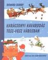 KARÁCSONYI KAVARODÁS TESZ-VESZ VÁROSBAN