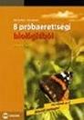 8 PRÓBAÉRETTSÉGI BIOLÓGIÁBÓL EMELT SZINT