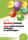 SPEAKING PERFECTLY - ANGOL SZÓBELI FELADATOK