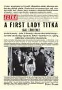 A FIRST LADY TITKA - IGAZ TÖRTÉNET