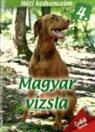 MAGYAR VIZSLA - HÁZI KEDVENCEINK 4.