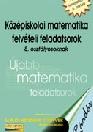 KÖZÉPISKOLAI MATEMATIKA FELVÉTELI FELADATSOROK 8. OSZTÁLYOSOKNAK RÁADÁS