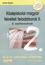 KÖZÉPISKOLAI MAGYAR FELVÉTELI FELADATSOROK II. 8. OSZT.