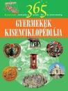 GYERMEKEK KISENCIKLOPÉDIÁJA - 365 FONTOS ESEM
