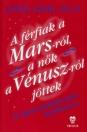 A FéRFIAK A MARS-RóL, A NőK A VéNUSZRóL JöTTEK
