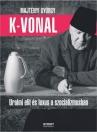 K-VONAL - URALMI ELIT ÉS LUXUS A SZOCIALIZMUS