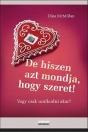 DE HISZEN AZT MONDJA, HOGY SZERET! - VAGY CSA