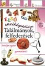 TALÁLMÁNYOK, FELFEDEZÉSEK - ELSŐ ENCIKLOPÉDIÁM