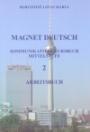 MAGNET DEUTSCH 2. ARBEITSBUCH