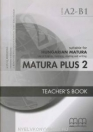 MATURA PLUS 2. TEACHERS BOOK
