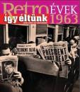 RETRO ÉVEK 1963
