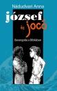 JÓZSEF ÉS JOCÓ - BARANGOLÁS A BIBLIÁBAN