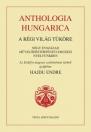 ANTHOLOGIA HUNGARICA - A RÉGI VILÁG TÜKÖRE