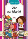 VÁR AZ ISKOLA! - JÁTSZVA TANULOK