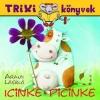 ICINKE-PICINKE - TRIXI KÖNYVEK