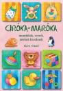 CIRÓKA-MARÓKA - MONDÓKÁK, VERSEK, JÁTÉKOK KIC