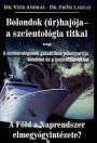 BOLONDOK (ŰR)HAJÓJA - A SZCIENTOLÓGIA TITKAI