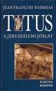 TITUS - A JERUZSÁLEMI JÓSLAT