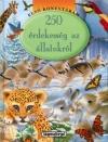 250 ÉRDEKESSÉG AZ ÁLLATOKRÓL - ELSŐ KÖNYVTÁRA
